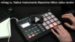 Native Instruments Maschine Mikro - MusicMag видеообзор